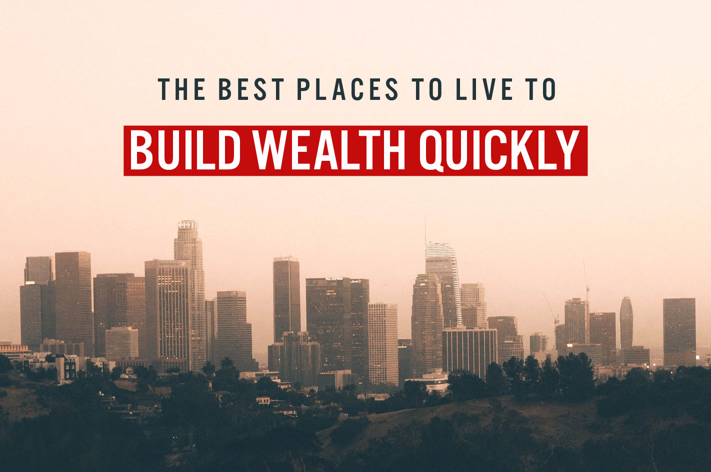 The best place to live to build wealth quickly, for every occupation